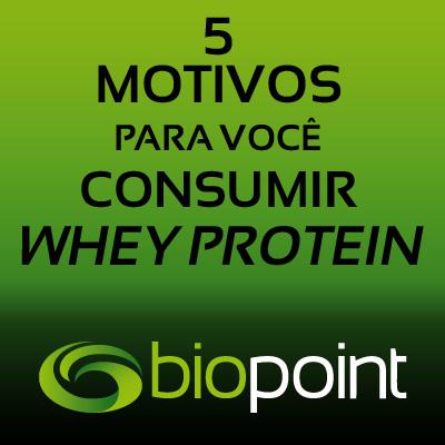 Motivos para Consumir Whey Protein
