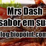 Temperos Mrs Dash | Mais sabor em sua mesa