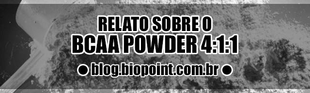 Relato sobre o BCAA Powder Atlhetica