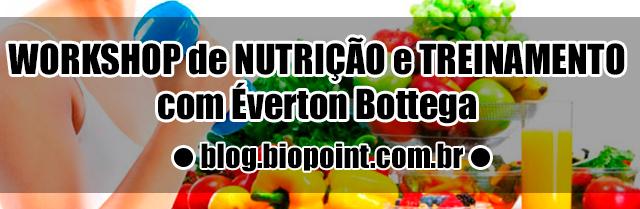 Workshop de Nutrição e Treinamento com Éverton Bottega