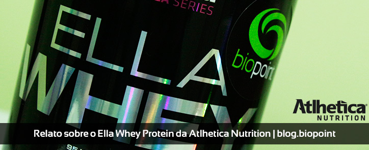 Ella-Whey-Atlhetica-Nutrition-Relato