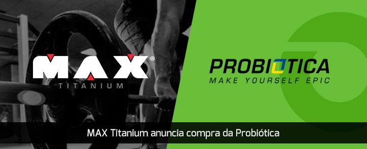 Max Titanium compra Probiótica