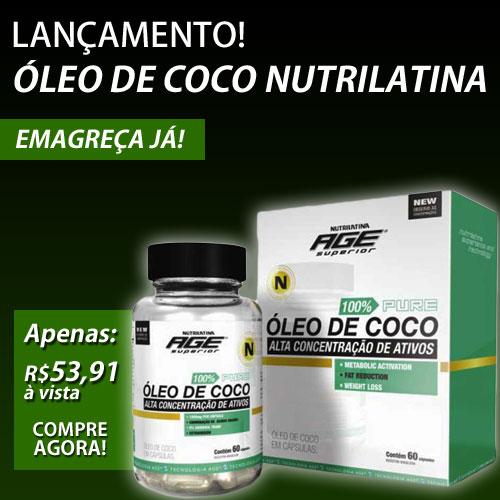Lançamento - Óleo de Coco Nutrilatina Age 100% Puro
