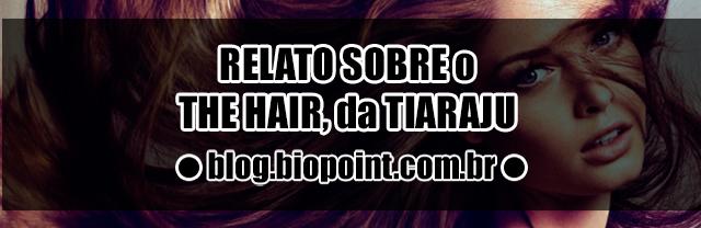 Relato sobre o The Hair   Tiaraju