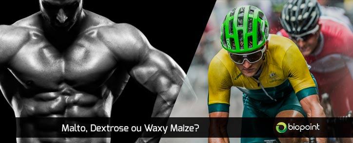Maltodextrina, Dextrose ou Waxy Maize?