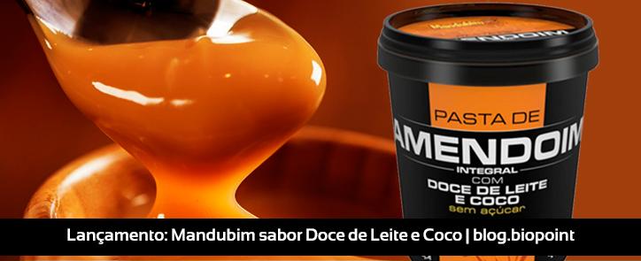 Lançamento: Mandubim sabor Doce de Leite e Coco