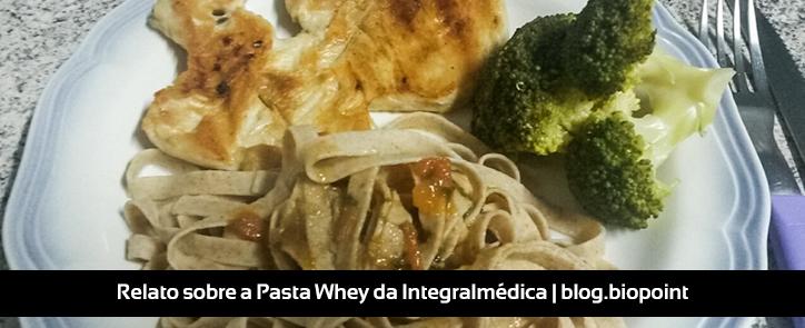 Relato sobre a Pasta Whey, da Integralmédica