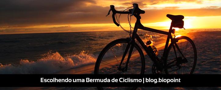 Saiba como escolher uma Bermuda de Ciclismo