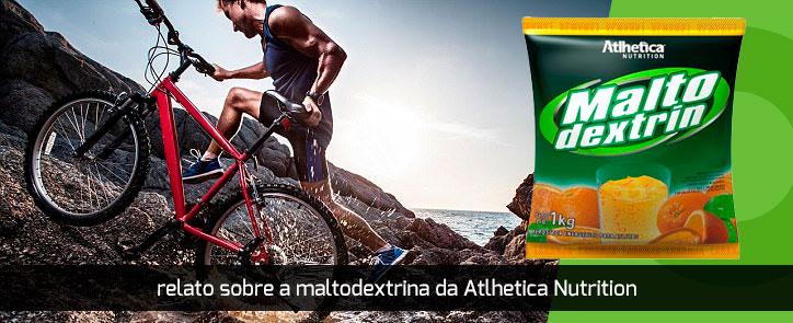 Relato sobre a Maltodextrina da Atlhetica Nutrition