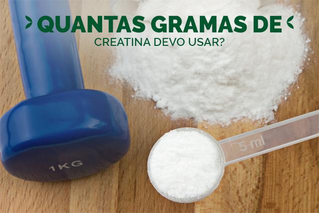 Devo consumir 3 ou 5 gramas de Creatina?